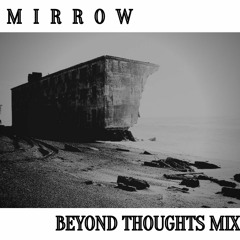 MIЯROW - BEYOND THOUGHTS Mix(Atmospheric dnb session 2021)