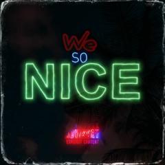We So Nice (feat. J.E.M, L0key B.K.M, Hief, Dapo)(prod. Kai.Pryce)