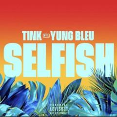 Selfish - Tink Ft Yung Bleu (Dj Skeebo Mix)