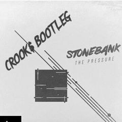 STONEBANK - THE PRESSURE - CROOK$ BOOTLEG