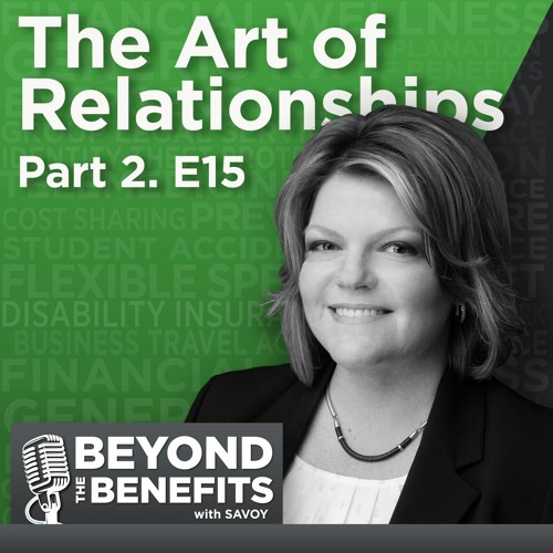 Episode 15: The Art of Relationships - Part 2