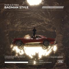 DVZE & D-TREX - Badman Style
