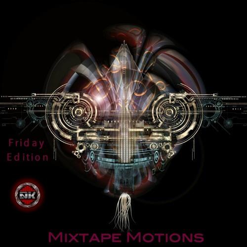 Mixtape Motions Friday Edition by DJ-NK | Free Listening ...