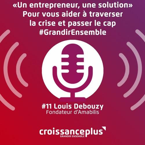 Un entrepreneur, une solution #11 - Louis Debouzy