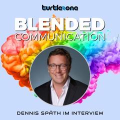 Turtlezone  Blended Communication - Dennis Späth im Interview