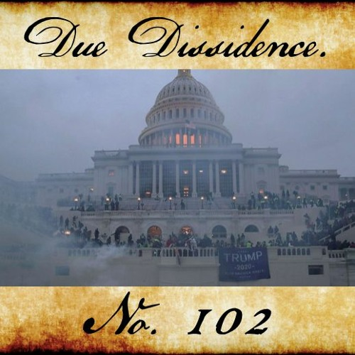 102. Deplorapalooza: Trump Supporters Storm the Capitol