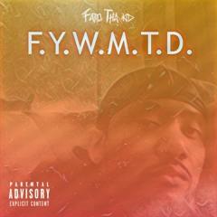 F.Y.W.M.T.D.
