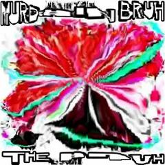 Murderin' Bruh - The Bruh