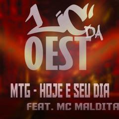 MTG - HOJE É SEU DIA - FEAT. MC MALDITA = DJ LC DA OEST