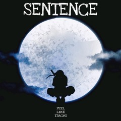 SENTENCE :: FEEL LIKE ITACHI :: Mixed by 8Chvp / 2021 (🌑MUSIC DAY🌑)