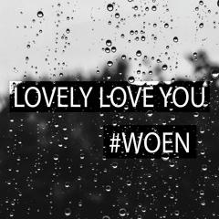 LOVELY LOVE YOU