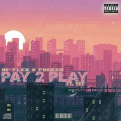 Pay 2 PLAY (ft. S8F)