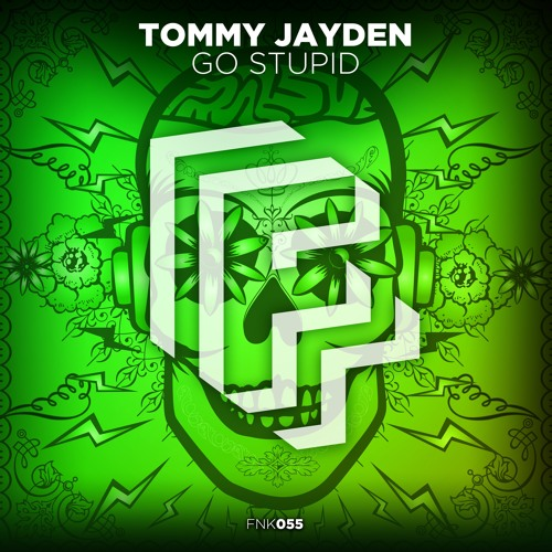 Tommy Jayden - Go Stupid [OUT NOW]