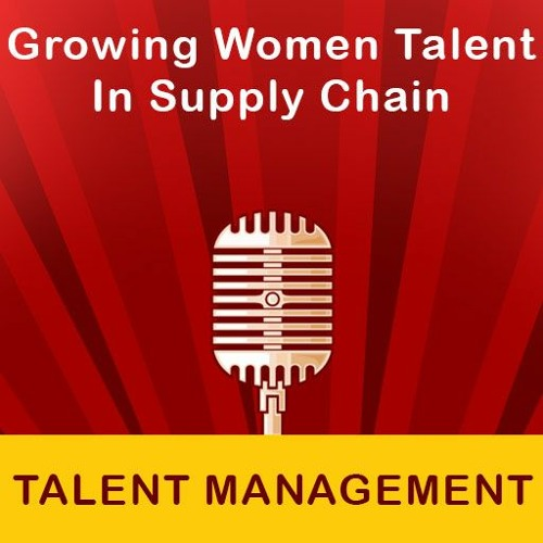 Growing Women Talent In Supply Chain