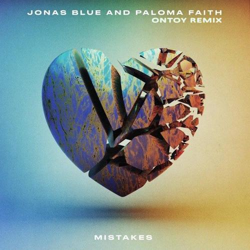 Jonas Blue, Paloma Faith - Mistakes (Ontoy Remix)