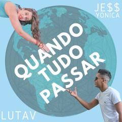 Lutav & JE$$ Yonica - Quando Tudo Passar (Extended Mix)