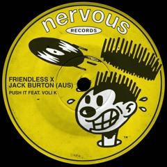 Friendless X Jack Burton (AUS) - Push It Feat. Voli K