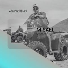 Chapar - Misael (ⲆⲊⲎⲒⲞⲔ Remix)
