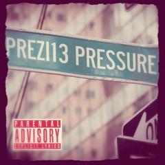 PRESSURE ( Prod. by Prezi13 )