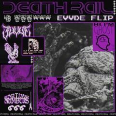 HI I'M GHOST - DEATH RAIL [EVVDE FLIP]