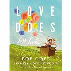 (<P.D.F.>> FILE*) Love Does for Kids {PDF EBOOK EPUB KINDLE}