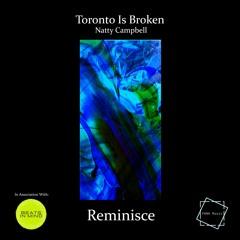 Toronto Is Broken - Reminisce (ft. Natty Campbell)