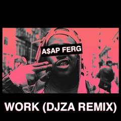 A$AP Ferg - Work (DJZA Remix)[TECH HOUSE]