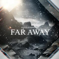 Frequensphere - Far Away