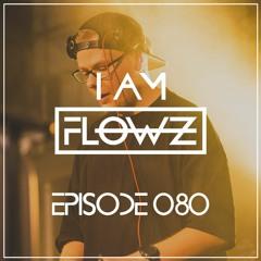 I AM FLOWZ - Episode 080 (Yearmix 2020)