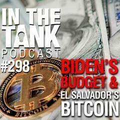 298. Fauci Emails, Biden's Budget, and El Salvador's Bitcoin