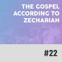 The Gospel According To Zechariah - A Flying Scroll