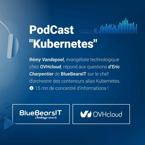 PodCast BlueBearsIT & OVHcloud -  Kubernetes