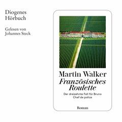 Martin Walker, Französisches Roulette. Diogenes Hörbuch 978-3-257-69411-6
