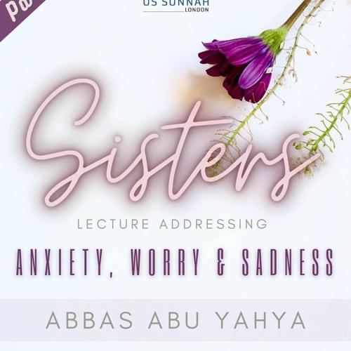 Abbas Abu Yahya Anxiety Worry And Sadness - Part 1