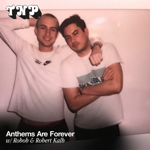 Anthems Are Forever w/ Robob & Robert Kalb