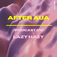 After Aua 018 presented by Lazy Hazy