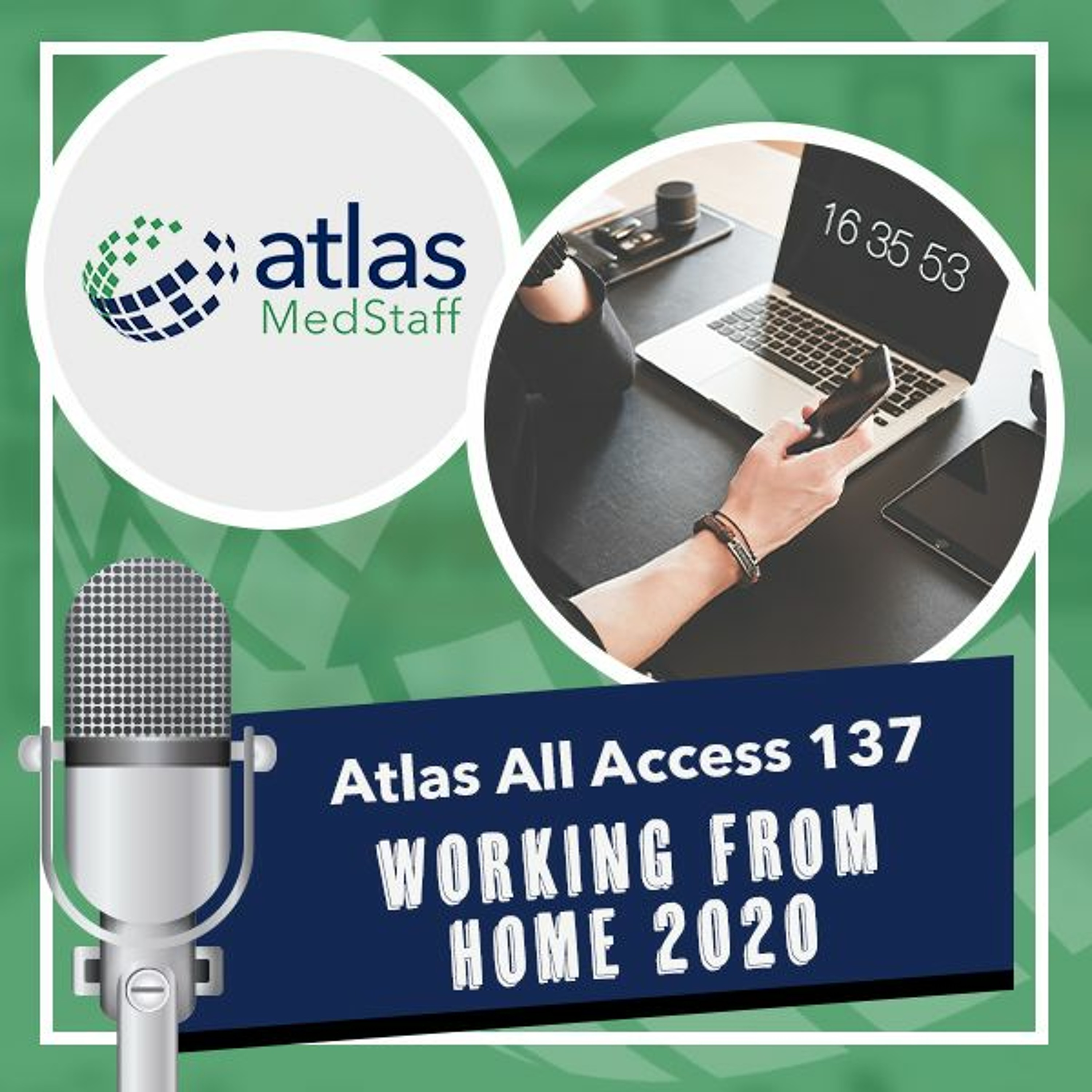 Travel nurse agency working from home; what's it like? - Atlas All Access 137 - travel nurse podcast