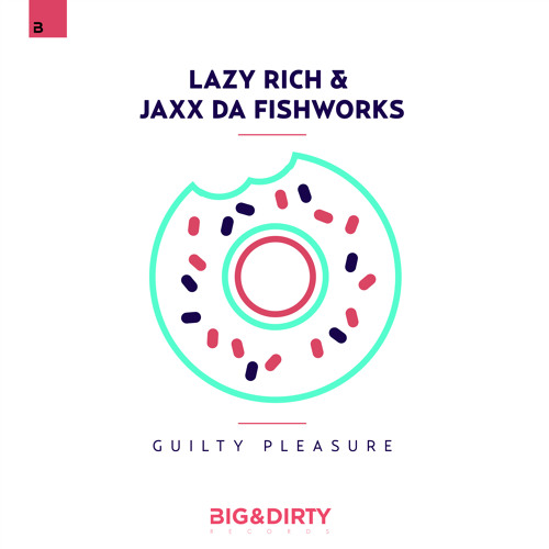 Lazy Rich, Jaxx Da Fishworks - Guilty Pleasure