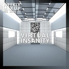Weekly Mixup #25 - Virtual Insanity