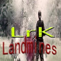 Landmines (Watchu gone do)