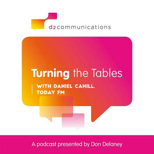Series 2, Episode 3, Turning the Tables with Daniel Cahill, Asst. Producer, Today FM's The Last Word