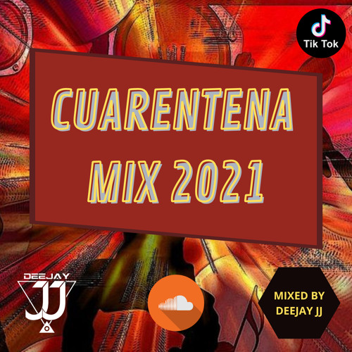 Cuarentena Mix 2021(Mixed by Deejay JJ)