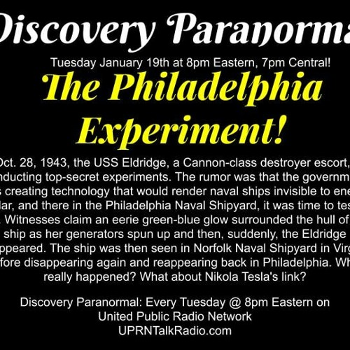 Discovery Paranormal The Philadelphia Experiment! On Oct. 28, 1943, the USS  Eldridge, a Cannon-class destroyer escort, was conducting top-se by United  Public Radio