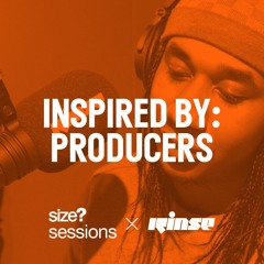 size? sessions Podcast - Inspired By: Producers Feat. Ghosty, Flyo & MK The Plug (hosted By Jyoty)
