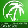 DJ Shah feat. Adrina Thorpe - Back To You (Original Mix)