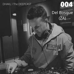 DHAKL The DeepCast 004 DEL BOSQUE (ZA)