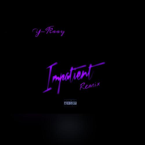 Y-Kaay - DDG Impatient Remix