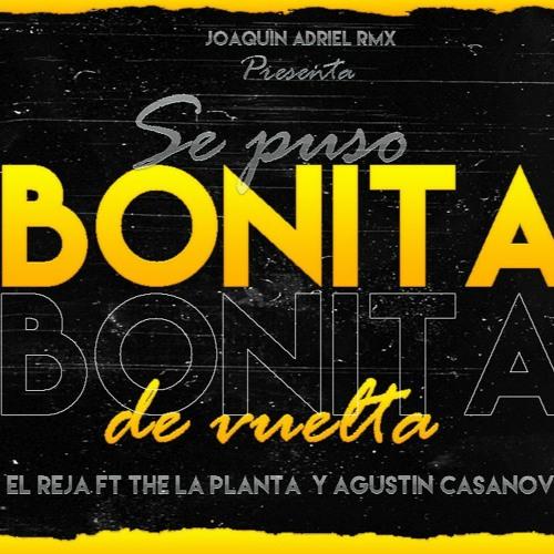 BONITA (REMIX FIESTA) EL REJA FT THE LA PLANTA Y AGUSTIN CASANOVA    JOAQUIN ADRIEL RMX