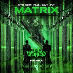 Nitti Gritti - Matrix Ft Jimmy Levy (The Infamous Remix)