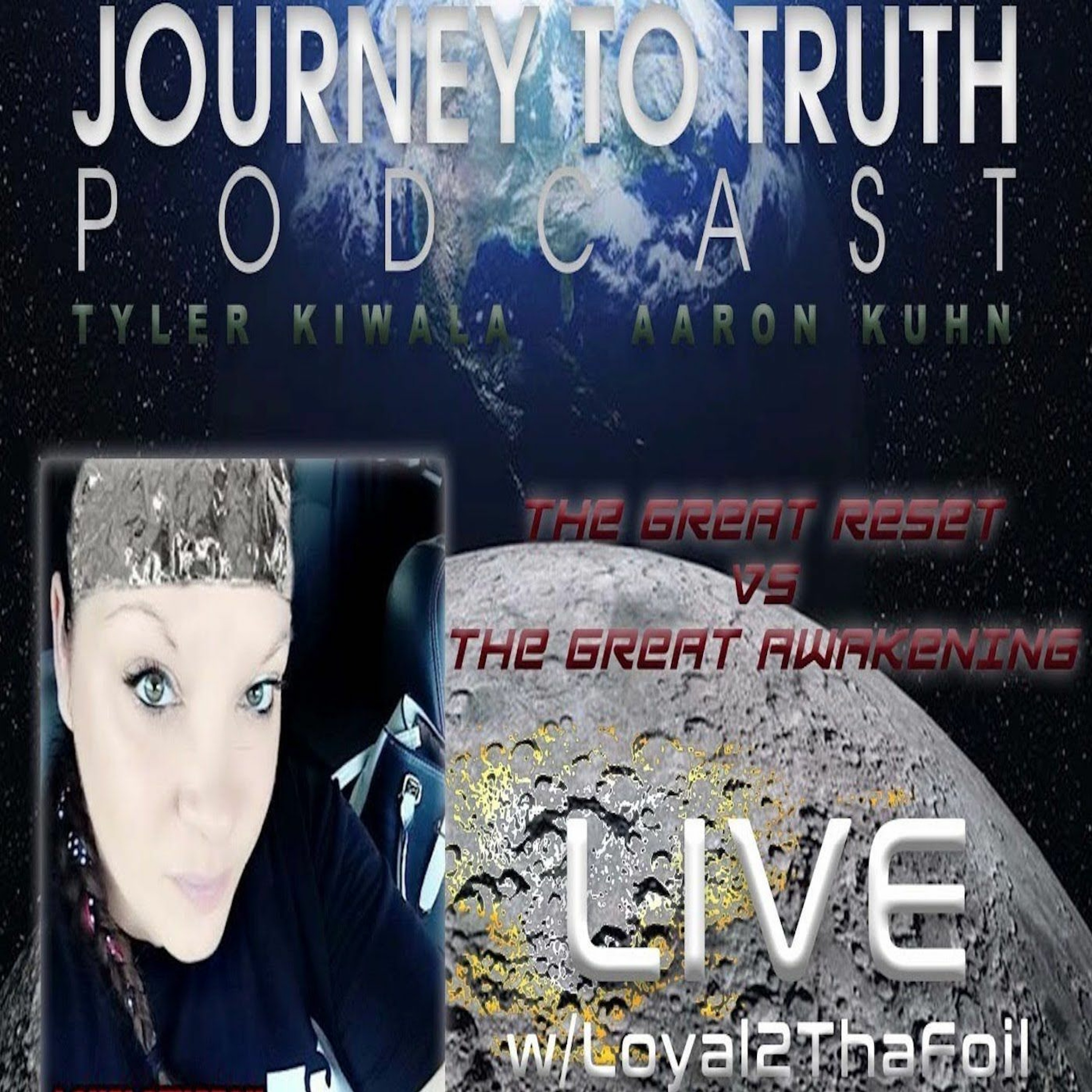 EP 93 - Live w/ Loyal2ThaFoil - The Great Reset Vs. The Great Awakening